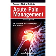 Compact Clinical Guide to Acute Pain Management: An Evidence-Based Approach for Nurses (English Edition)
