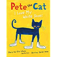 Pete the Cat: I Love My White Shoes (English Edition)