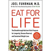 Eat for Life: The Breakthrough Nutrient-Rich Program for Longevity, Disease Reversal, and Sustained Weight Loss (English Edition)