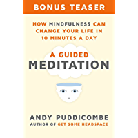 How Mindfulness Can Change Your Life in 10 Minutes a Day: A Guided Meditation