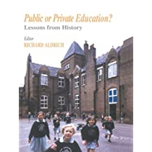 Public or Private Education?: Lessons from History (Woburn Education Series) (English Edition)