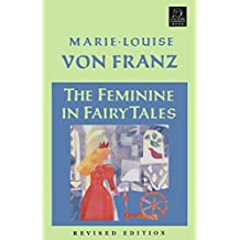 The Feminine in Fairy Tales: Revised Edition (English Edition)
