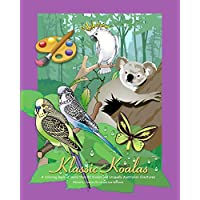 Klassic Koalas Coloring Book: More Than 80 Koalas and Uniquely Australian Creatures
