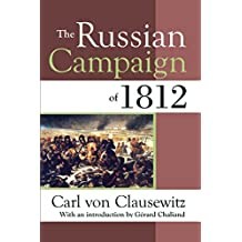 The Russian Campaign of 1812 (English Edition)