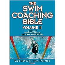The Swim Coaching Bible Volume II (English Edition)