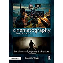 Cinematography: Theory and Practice: Image Making for Cinematographers and Directors (English Edition)