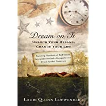 Dream on It: Unlock Your Dreams, Change Your Life (English Edition)