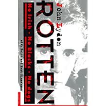 Rotten: No Irish, No Blacks, No Dogs (English Edition)