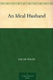 An Ideal Husband (理想丈夫) (免費公版書) (English Edition)