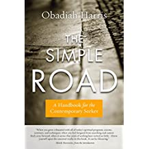 The Simple Road: A Handbook for the Contemporary Seeker (English Edition)