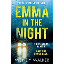 Emma in the Night: The bestselling new gripping thriller from the author of All is Not Forgotten (English Edition)