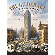 The Gilded Age in New York, 1870-1910 (English Edition)