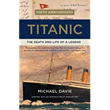 Titanic: The Death and Life of a Legend (English Edition)