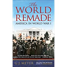 The World Remade: America in World War I (English Edition)