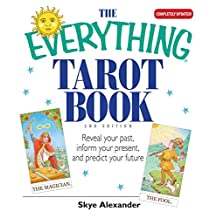 The Everything Tarot Book: Reveal Your Past, Inform Your Present, And Predict Your Future (Everything®) (English Edition)