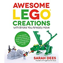 Awesome LEGO Creations with Bricks You Already Have: 50 New Robots, Dragons, Race Cars, Planes, Wild Animals and Other Exciting Projects to Build Imaginative Worlds (English Edition)