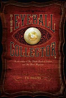 """The Eyeball Collector (English Edition)"",作者:[Higgins, F. E.]"