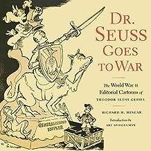 Dr. Seuss Goes to War: The World War II Editorial Cartoons of Theodor Seuss Geisel (English Edition)