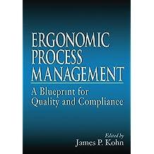 Ergonomics Process Management: A Blueprint for Quality and Compliance (English Edition)