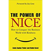 The Power of Nice: How to Conquer the Business World With Kindness (English Edition)