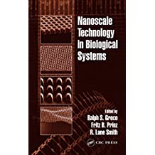 Nanoscale Technology in Biological Systems: Nanoscale Fabrication of a New Generation of Biomedical Devices (English Edition)