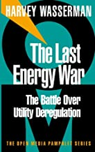The Last Energy War: The Battle Over Utility Deregulation (Open Media Series Book 16) (English Edition)