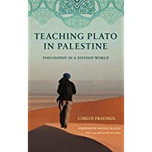 Teaching Plato in Palestine: Philosophy in a Divided World (English Edition)