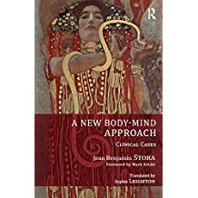 A New Body-Mind Approach: Clinical Cases (English Edition)