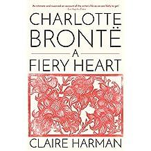 Charlotte Brontë: A Fiery Heart (English Edition)