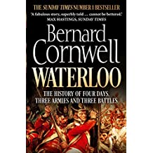 Waterloo: The History of Four Days, Three Armies and Three Battles (English Edition)