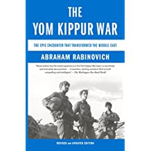 The Yom Kippur War: The Epic Encounter That Transformed the Middle East (English Edition)