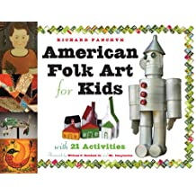 American Folk Art for Kids: With 21 Activities (For Kids series) (English Edition)