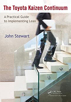 """The Toyota Kaizen Continuum: A Practical Guide to Implementing Lean (English Edition)"",作者:[Stewart, John]"