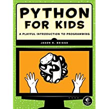 Python for Kids: A Playful Introduction To Programming (English Edition)