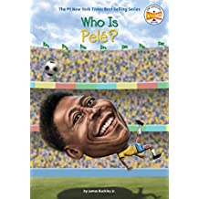 Who Is Pele? (Who Was?) (English Edition)