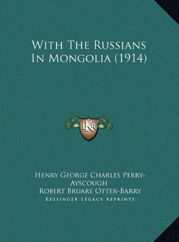 With the Russians in Mongolia (1914)