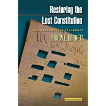 Restoring the Lost Constitution: The Presumption of Liberty - Updated Edition (English Edition)