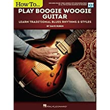 How to Play Boogie Woogie Guitar: Learn Traditional Blues Rhythms & Styles (English Edition)