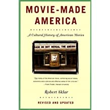 Movie-Made America: A Cultural History of American Movies (English Edition)