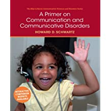 A Primer on Communication and Communicative Disorders (Allyn & Bacon Communication Sciences and Disorders) (English Edition)