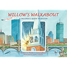 Willow's Walkabout: A Children's Guide to Boston (English Edition)