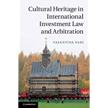 Cultural Heritage in International Investment Law and Arbitration (English Edition)