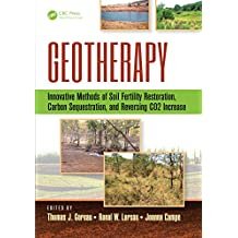 Geotherapy: Innovative Methods of Soil Fertility Restoration, Carbon Sequestration, and Reversing CO2 Increase (English Edition)