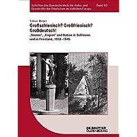 Grossschlesisch? Grossfriesisch? Grossdeutsch!: Ethnonationalismus in Schlesien Und in Friesland, 1918-1945