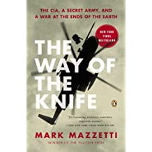 The Way of the Knife: The CIA, a Secret Army, and a War at the Ends of the Earth (English Edition)