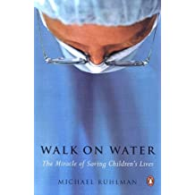 Walk on Water: The Miracle of Saving Children's Lives (English Edition)