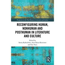Reconfiguring Human, Nonhuman and Posthuman in Literature and Culture (Perspectives on the Non-Human in Literature and Culture) (English Edition)