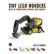 Tiny LEGO Wonders: Build 40 Surprisingly Realistic Mini-Models! (English Edition)