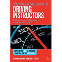 Practical Teaching Skills for Driving Instructors: Develop and Improve Your Teaching, Training and Coaching Skills (English Edition)