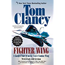 Fighter Wing: A Guided Tour of an Air Force Combat Wing (Tom Clancy's Military Referenc Book 3) (English Edition)